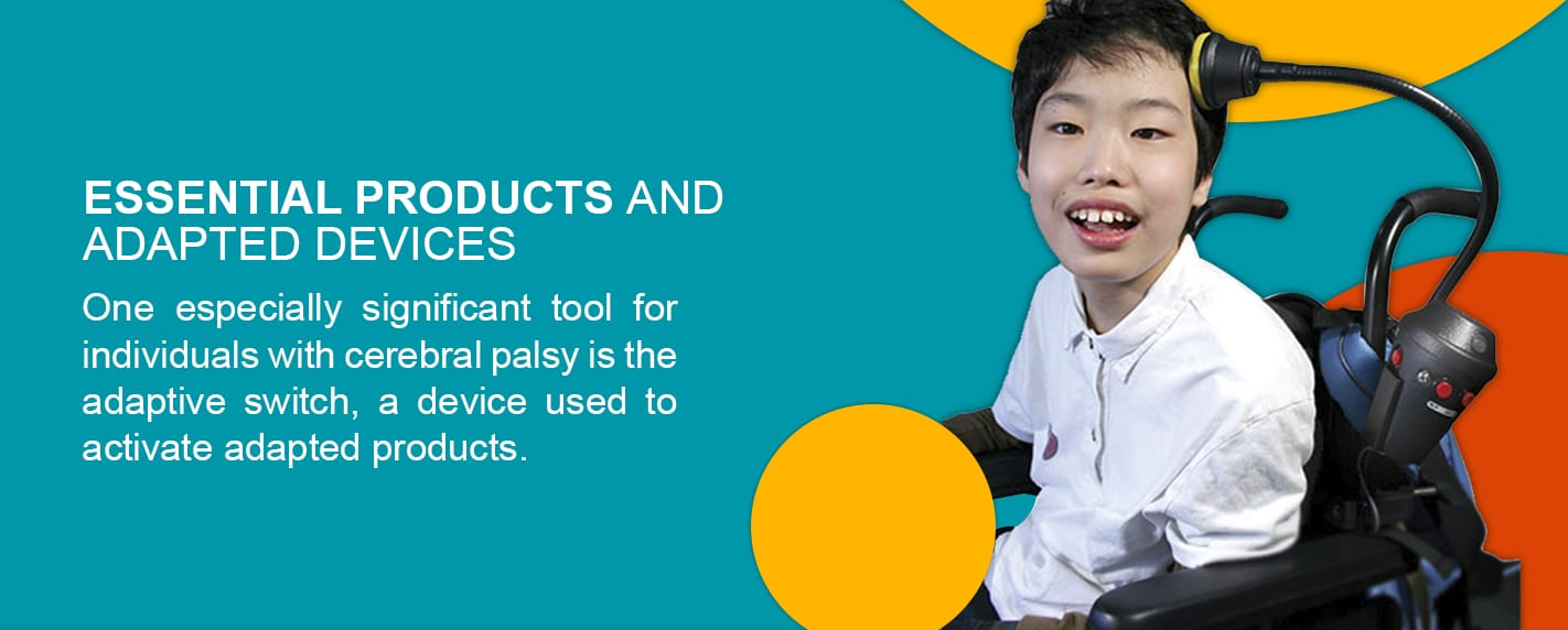 essential products and adapted devices for people with cerebral palsy