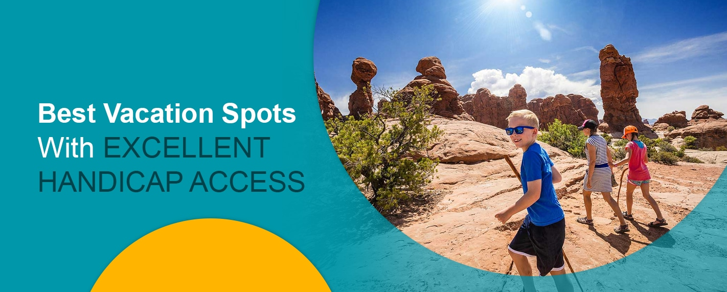 best vacation spots for handicap accessibility