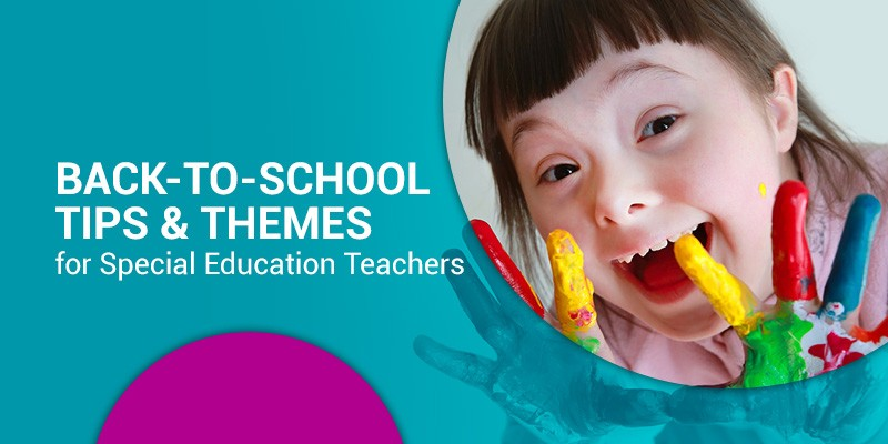 Back-to-School Tips & Themes for Special Education Teachers
